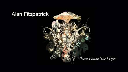 Alan Fitzpatrick - Turn down the lights