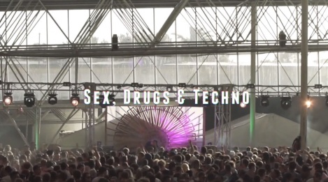Sex, drugs and techno