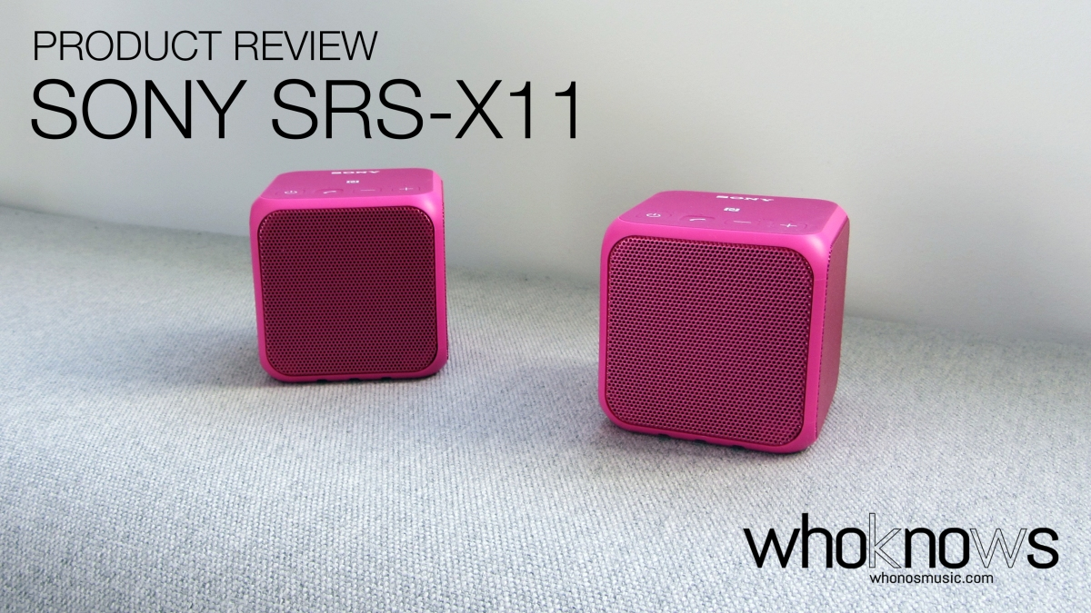Product review: Sony SRS-X11