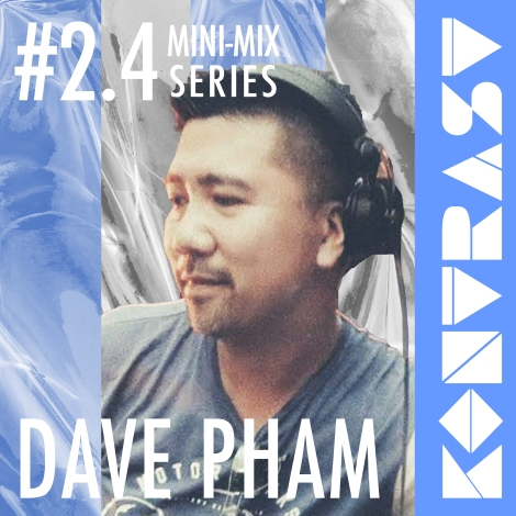 KONTRAST Mini-Mix #2.4 - DAVE PHAM