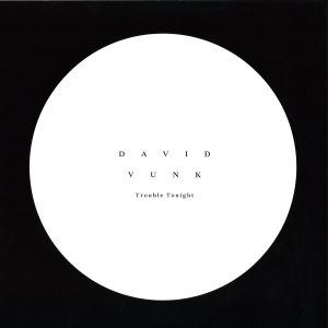 David Vunk - Troubles Tonight