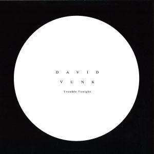 David Vunk - Troubles Tonight