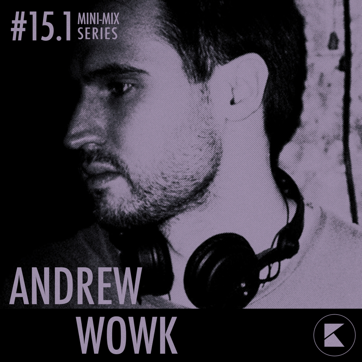KONTRAST MINI-MIX #15.1 – ANDREW WOWK